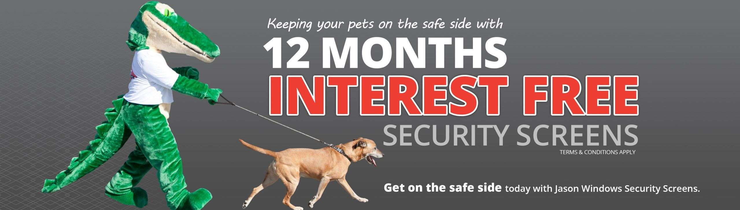 Keeping your pets on the safe side with 12 months interest free security screens
