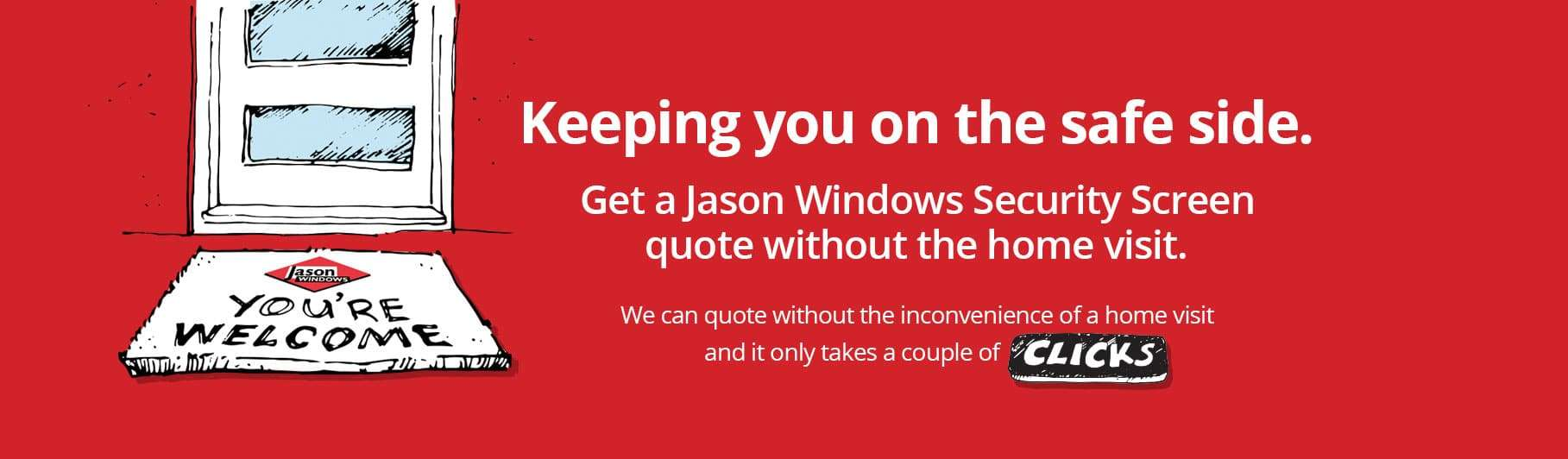 Get a Jason Windows Screen quote without the home visit
